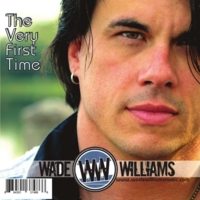 Wade Williams | The Very First Time