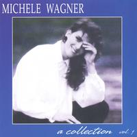 Michele Wagner | a Collection, Vol. 1