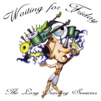 Waiting for Friday | The Lazy Sunday Sessions