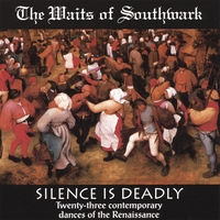 The Waits of Southwark Renaissance Band | Silence Is Deadly