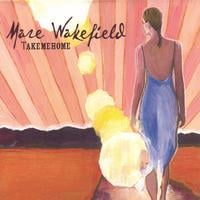 Mare Wakefield | Take Me Home
