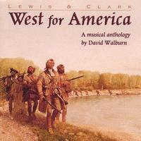 David Walburn | Lewis & Clark: West For America
