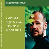 Walden Chamber Players | A Voice Gone Silent Too Soon: The Music of Gerhard Schedl
