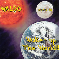 Waldo | Waldo wants to Wake-up the World!!