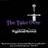 Waldron Brown | The Take Over