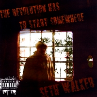 Seth Walker | The Revolution Has to Start Somewhere