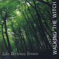 Walking The Witch | Life Between Events