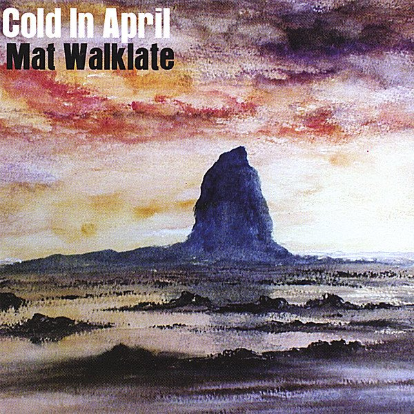 Mat Walklate Cold In April Cd Baby Music Store
