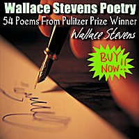 Wallace Stevens | 54 Poems from Pulitzer Prize Winner