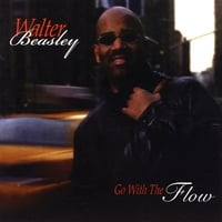 Walter Beasley | Go With the Flow