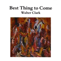 "Featured recording ""Best Thing to Come - Walter Clark"""