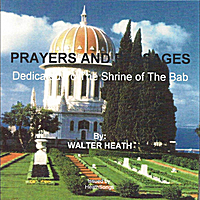 Walter Heath | Prayers and Passages