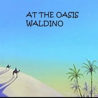 Waldino | At the Oasis