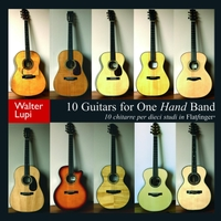 Walter Lupi | 10 Guitars For One Hand Band