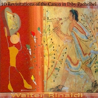 Walter Rinaldi | 10 Revisitations of the Canon in D by Pachelbel