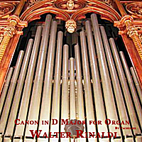 Walter Rinaldi | Canon in D Major for Organ by Pachelbel (Remastered)