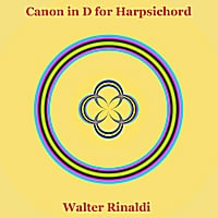 Walter Rinaldi | Canon in D Major for Harpsichord by Pachelbel