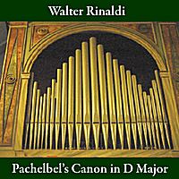 Walter Rinaldi | Pachelbel's Canon in D Major