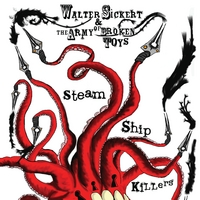 Walter Sickert & the Army of Broken Toys | SteamShipKillers