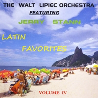 The Walt Lipiec Orchestra | Latin Favorites, Vol. IV