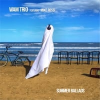 Wam Trio Featuring Mike Rossi | Summer Ballads