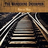 The Wandering Endorphin | Boxcar Man