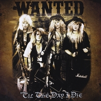 Wanted | Til the Day I Die