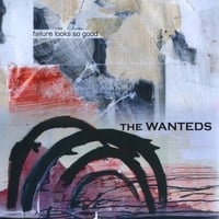 The Wanteds | Failure Looks So Good