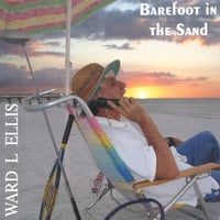 Ward L. Ellis | Barefoot in the Sand