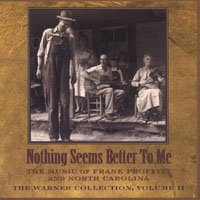Warner Collection, Vol. 2 | Nothing Seems Better to Me - The Music of Frank Proffitt and North Carolina
