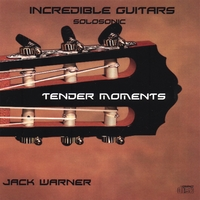 Jack Warner | Incredible Guitars-Tender Moments-Solosonic
