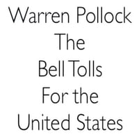Warren Pollock | The Bell Tolls for the United States