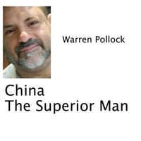 Warren Pollock | China the Superior Man