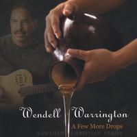 Wendell Warrington | A Few More Drops