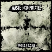 Waste Incorporated | Under a Dosage