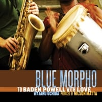 Wataru Uchida | Blue Morpho - To Baden Powell with Love