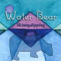 Water Bear | Skinnydipping