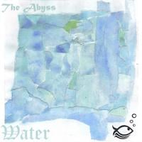 Water | The Abyss