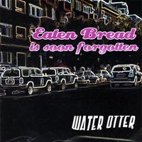 Water Otter | Eaten Bread Is Soon Forgotten