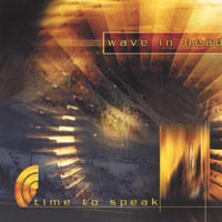 Wave In Head | Time To Speak
