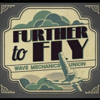 Wave Mechanics Union | Further to Fly