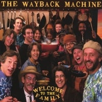 The Wayback Machine | Welcome to the Family