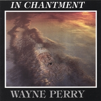 Wayne Perry | In Chantment