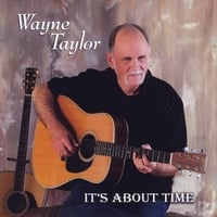 Wayne Taylor | It's About Time