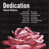 Wayne Wallace | Dedication