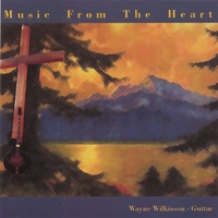 Wayne Wilkinson | Music From The Heart