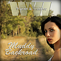 Wayne & Wonder | Muddy Backroad