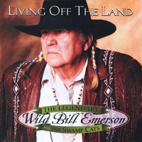 Wild Bill Emerson The living legend | Living Off the Land