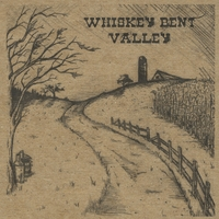 Whiskey Bent Valley | Till the End of Time