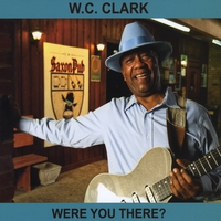 W. C. Clark | Were You There?